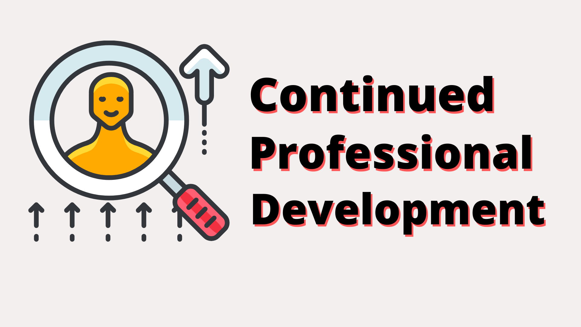 Growing the Industry with Continued Professional Development