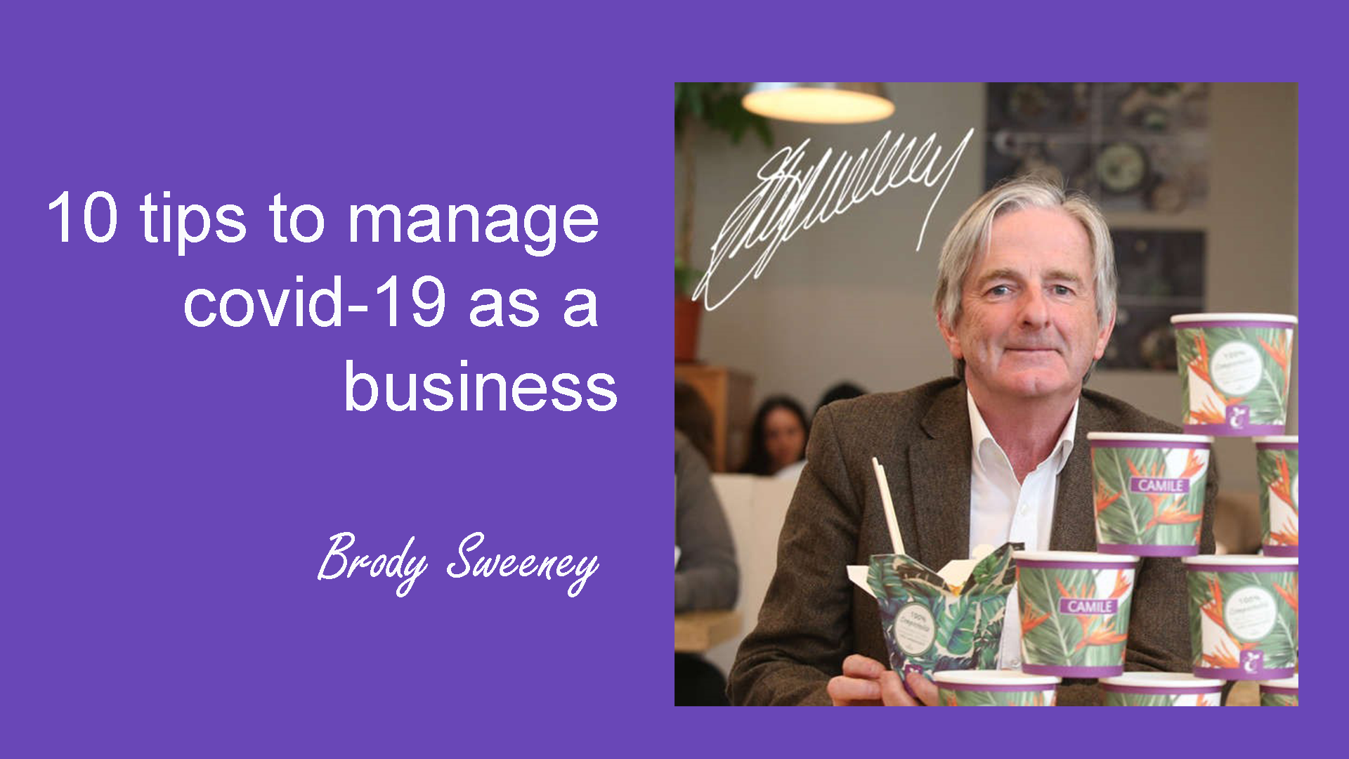 10 tips to manage covid-19 as a business by Brody Sweeney