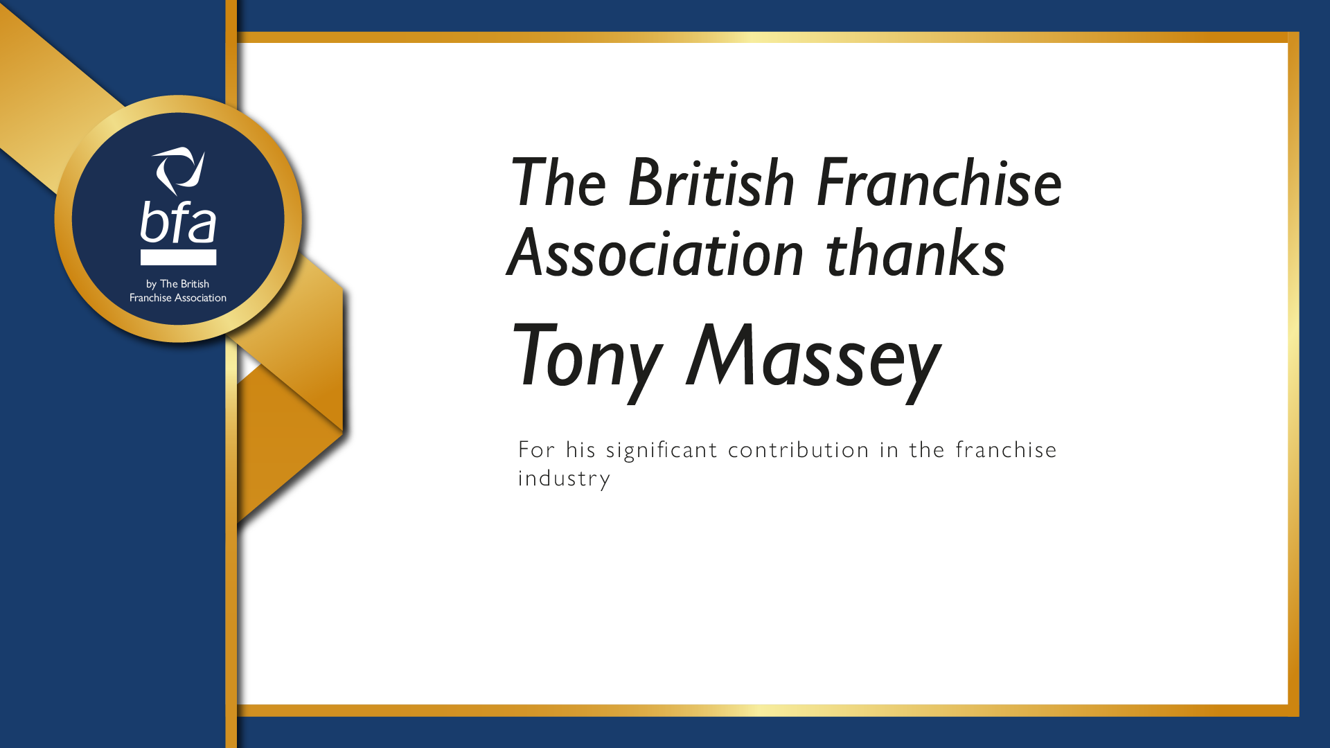 First ever Franchise Excellence Award goes to Tony Massey, HSBC UK Bank, for his significant contribution to the franchise sector!