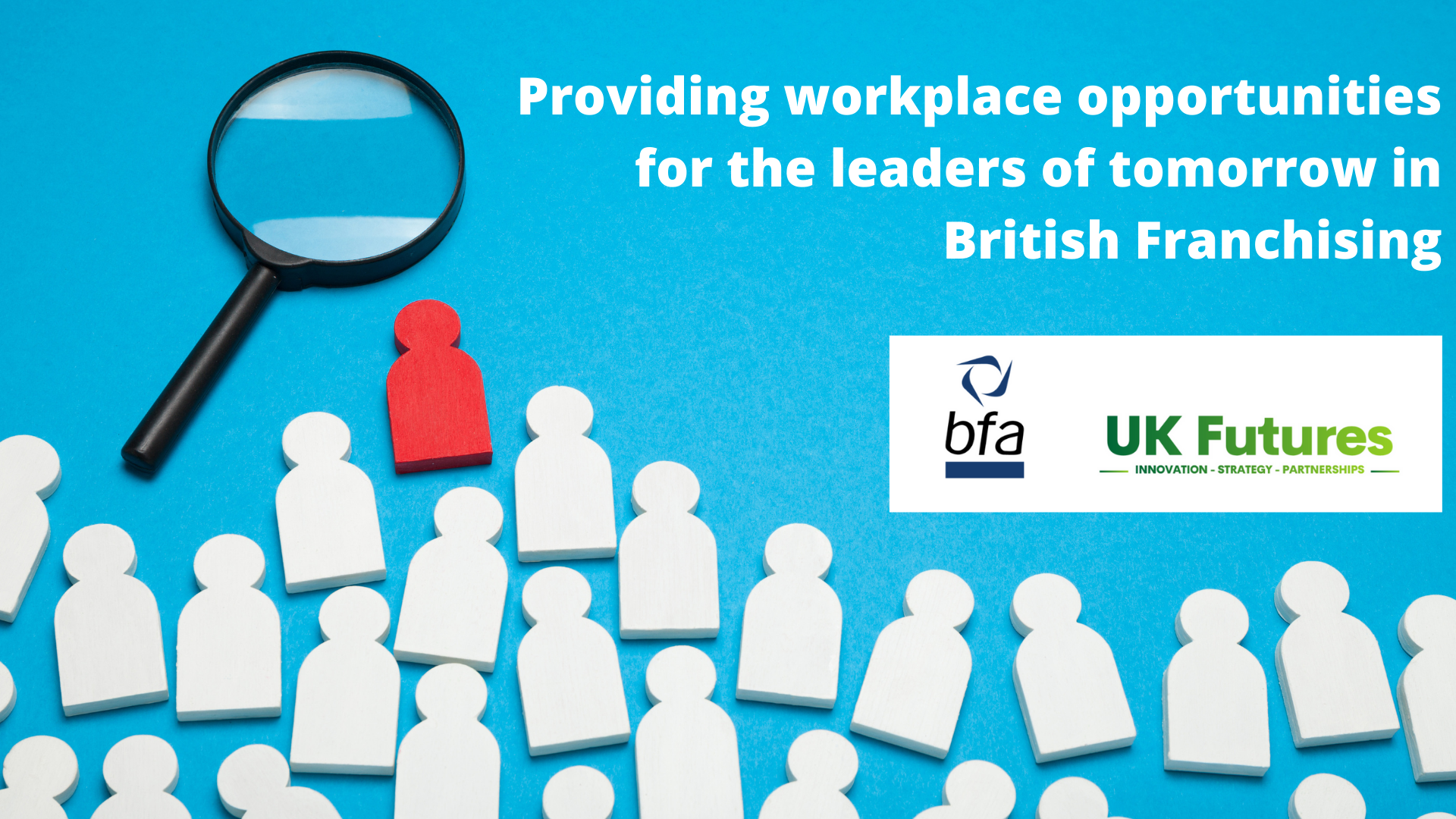 British Franchise Association partners with UK Futures to provide the next generation with workplace opportunities in the UK Franchising Industry