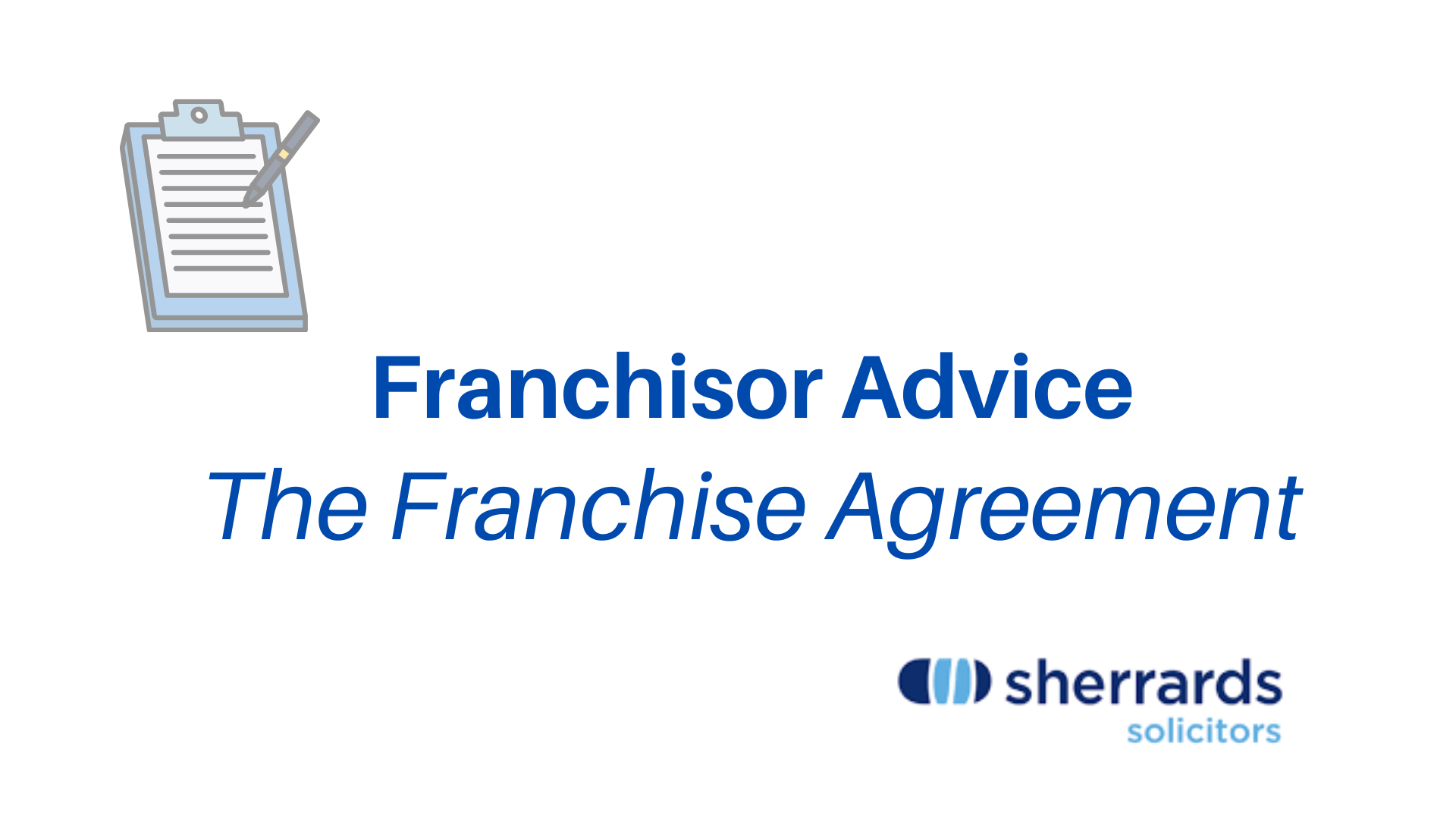 What every franchisor should know about the franchise agreement