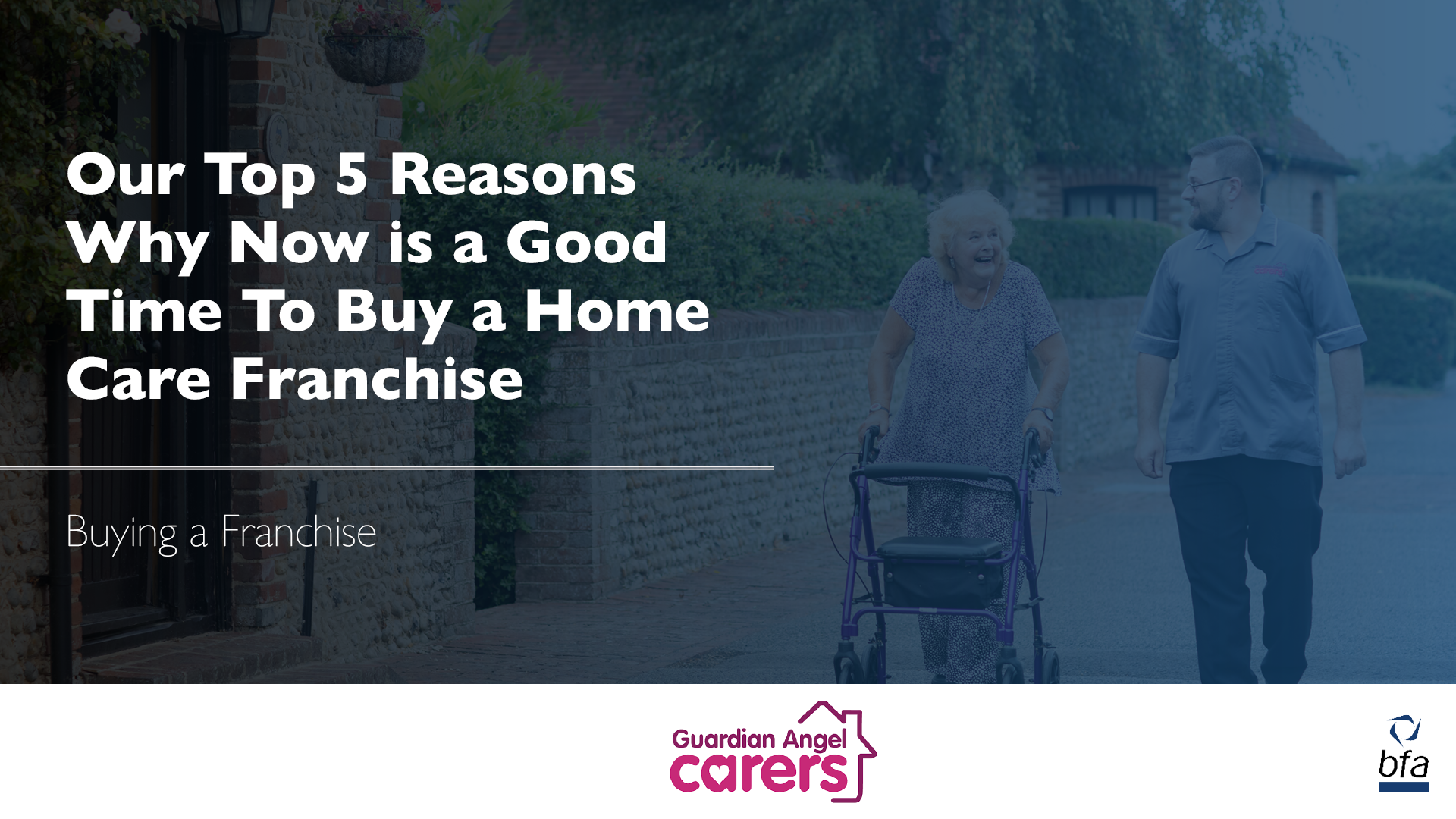 Our Top 5 Reasons Why Now is a Good Time To Buy a Home Care Franchise