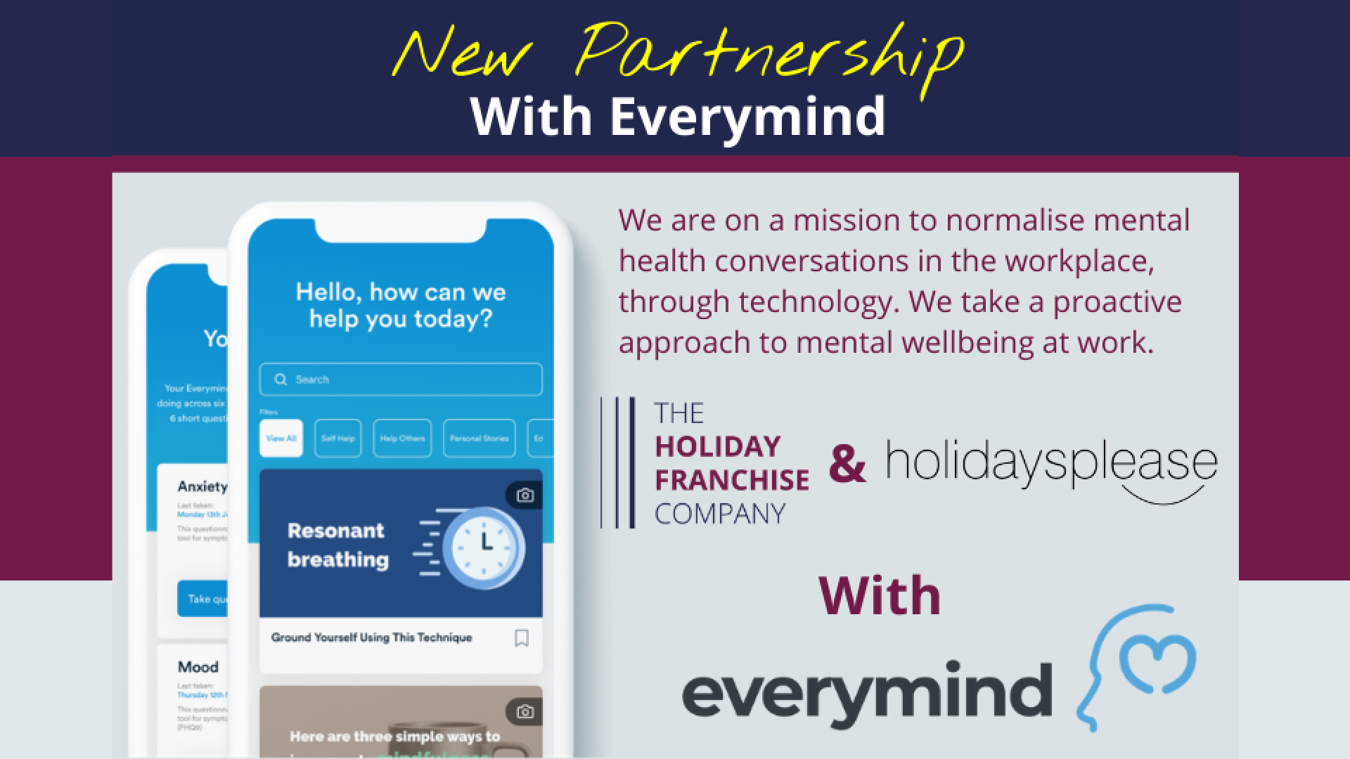 The Holiday Franchise Company Has Partnered With Everymind To Help Promote Mental Health Awareness.