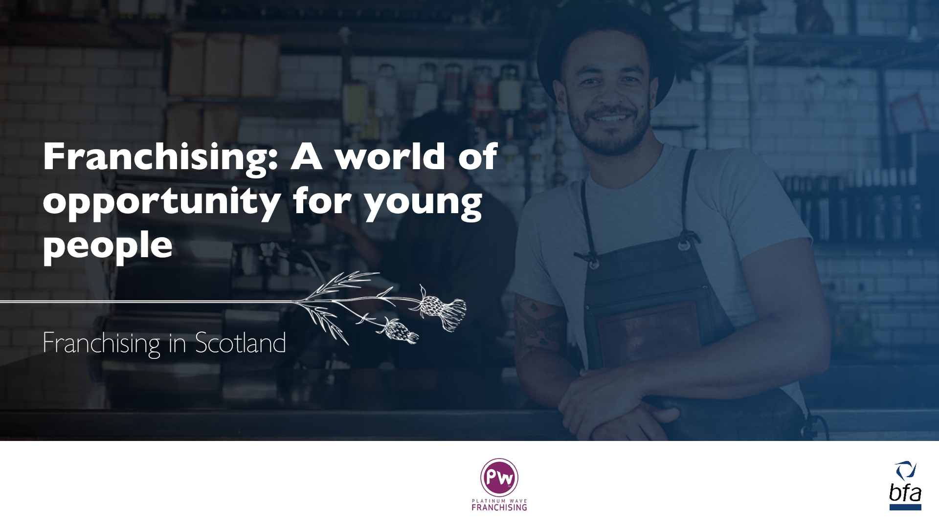 Franchising is a world of opportunity for young people