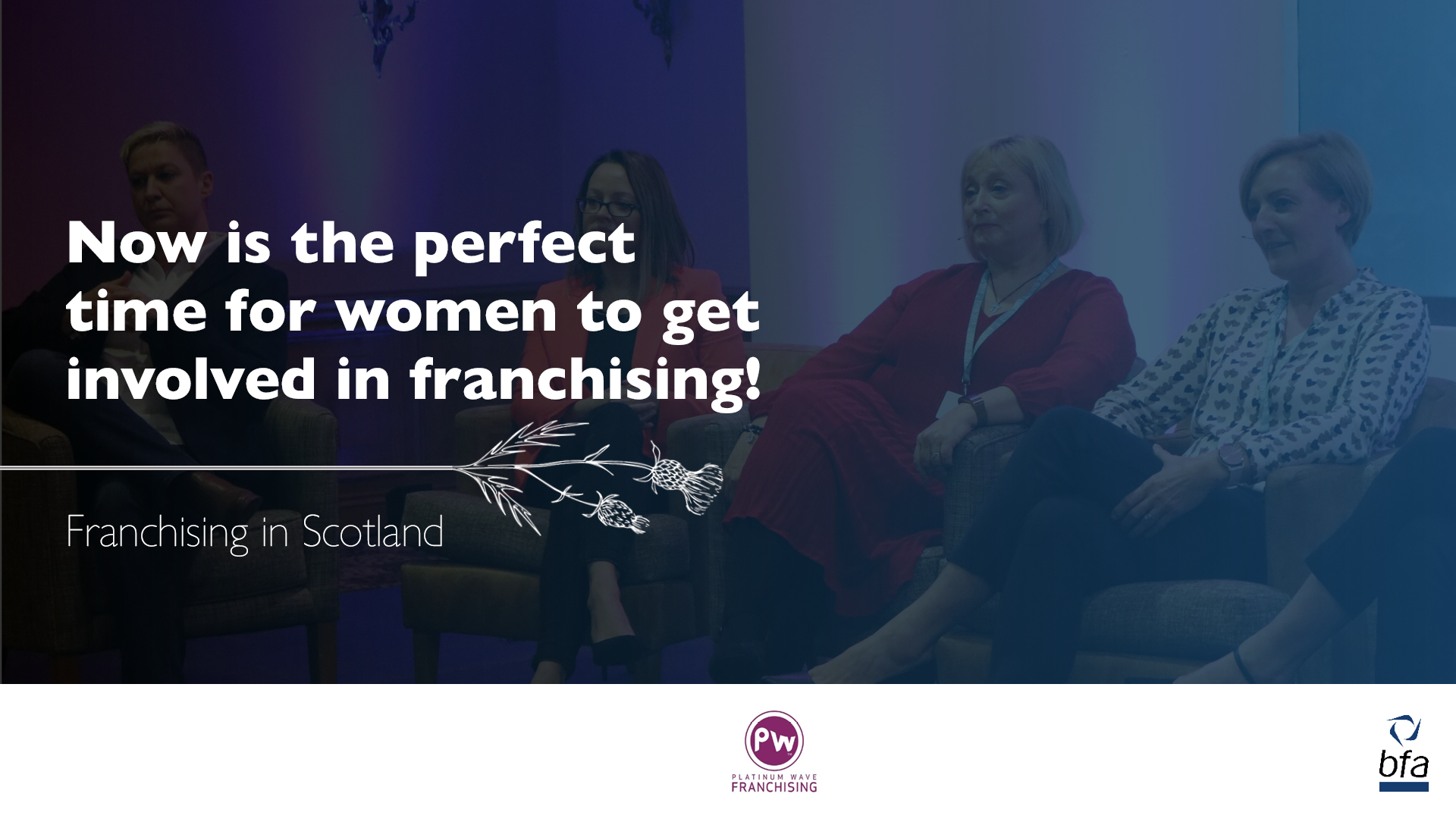 Now is the perfect time for women to get involved in franchising in Scotland!